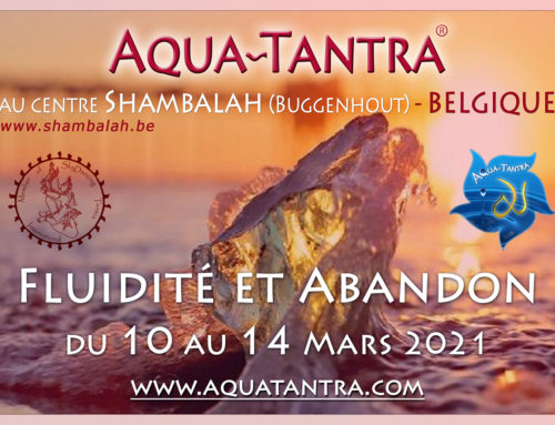 Aqua Tantra- Fluidité & Abandon- 20 au 24 Mai 2021- Belgique !